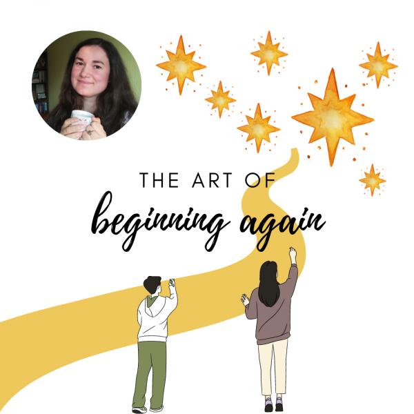 The art of beginning again